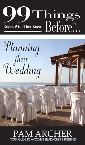 Pamela Archer - 99 things Brides wish they knew before…Planning Their Wedding