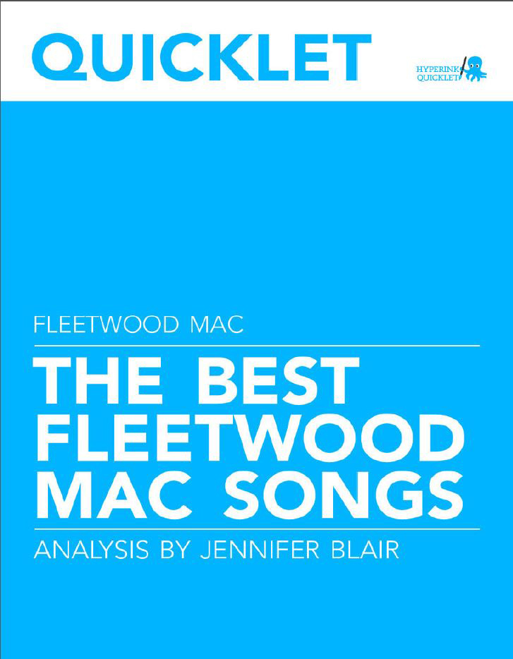 Quicklet on The Best Fleetwood Mac Songs: Lyrics and Analysis By: Jennifer Blair