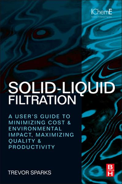 Solid-Liquid Filtration A user?s guide to minimizing cost & environmental impact,  maximizing quality & productivity