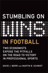 Stumbling On Wins in Football By: David J. Berri,Martin B. Schmidt