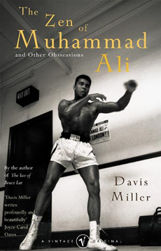The Zen Of Muhammad Ali and Other Obsessions