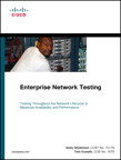 Enterprise Network Testing: Testing Throughout the Network Lifecycle to Maximize Availability and Performance By: Andy Sholomon,Tom Kunath