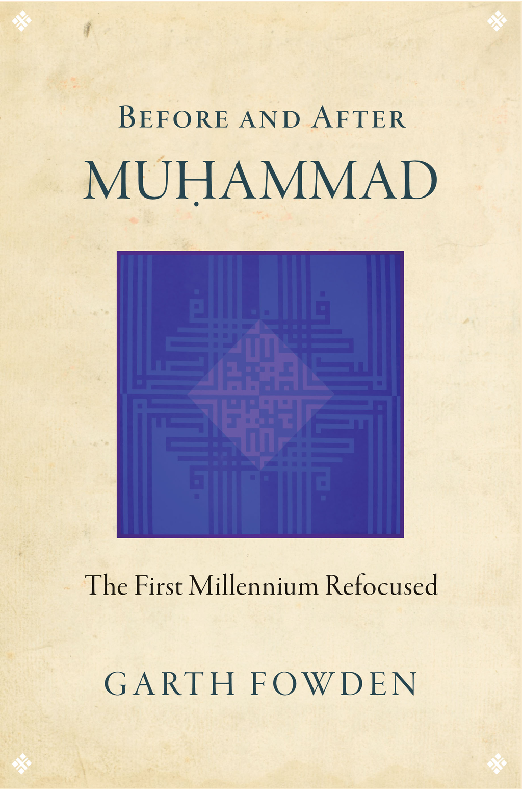 Before and After Muhammad The First Millennium Refocused