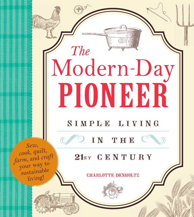The Modern-Day Pioneer: Simple Living in the 21st Century