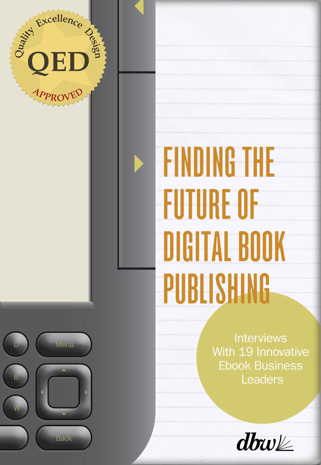 """Finding the Future of Digital Book Publishing """"Interviews With 19 Innovative Ebook Business Leaders"""""""