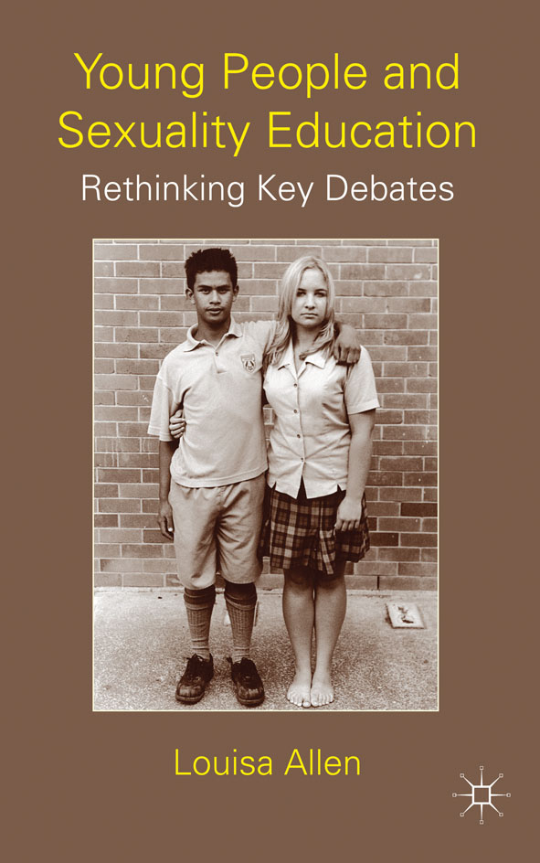 Young People and Sexuality Education Rethinking Key Debates