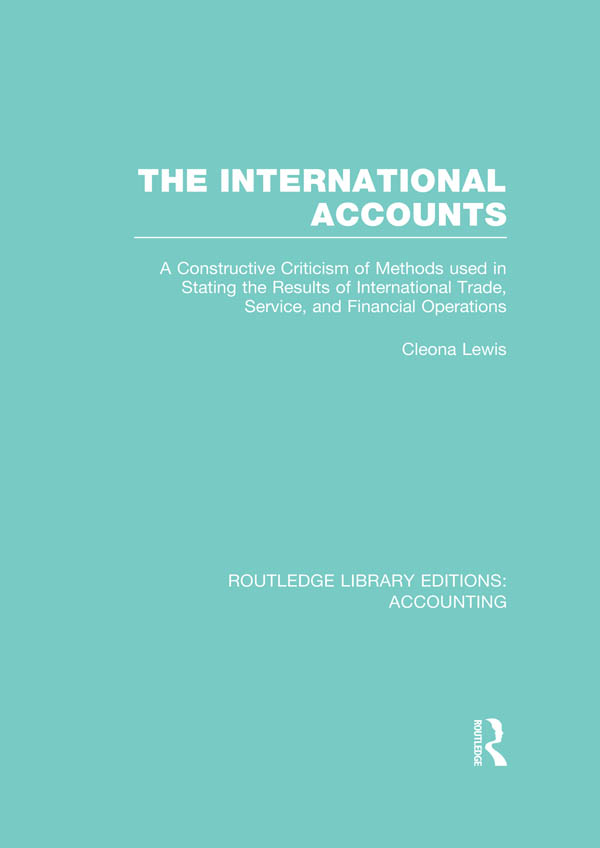 The International Accounts A Constructive Criticism of Methods Used in Stating the Results of International Trade,  Service,  and Financial Operations