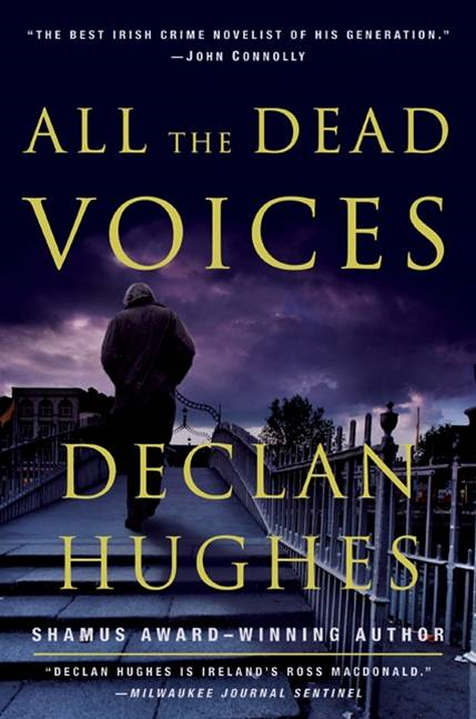 All the Dead Voices By: Declan Hughes