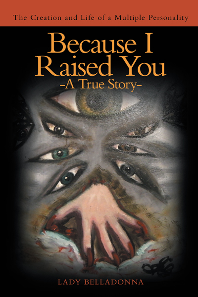 Because I Raised You- A True Story
