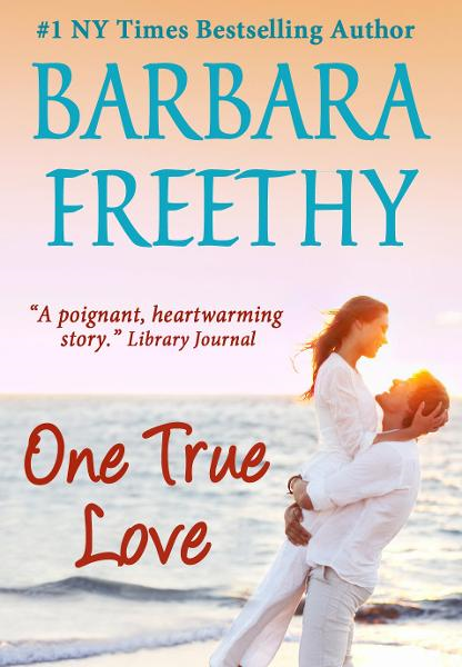 One True Love By: Barbara Freethy