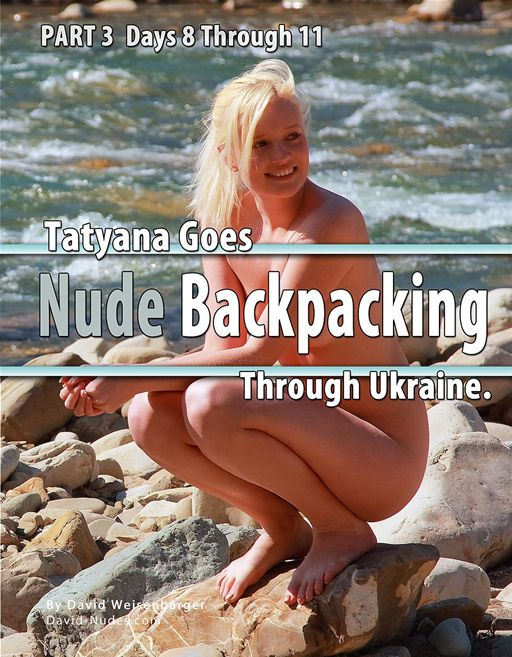 Tatyana Goes Nude Backpacking Through Ukraine Part 3
