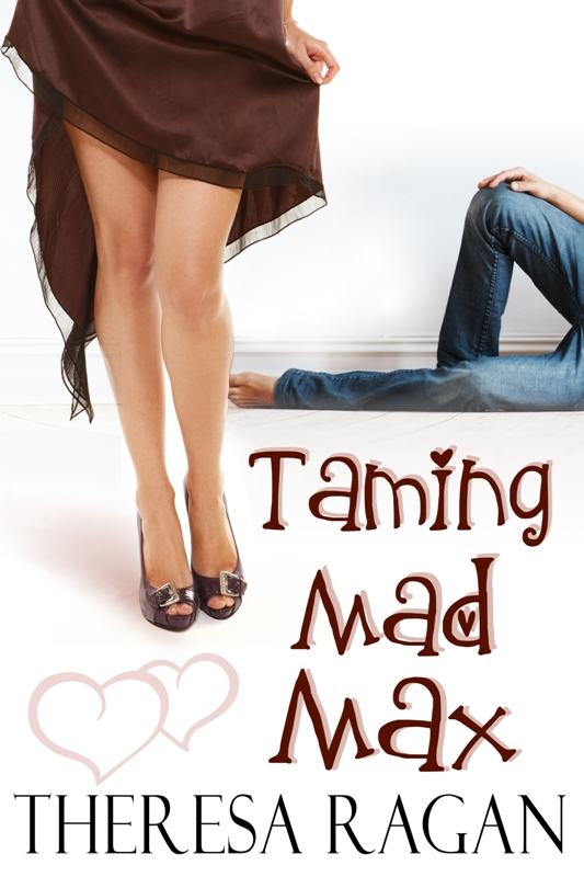 Taming Mad Max By: Theresa Ragan