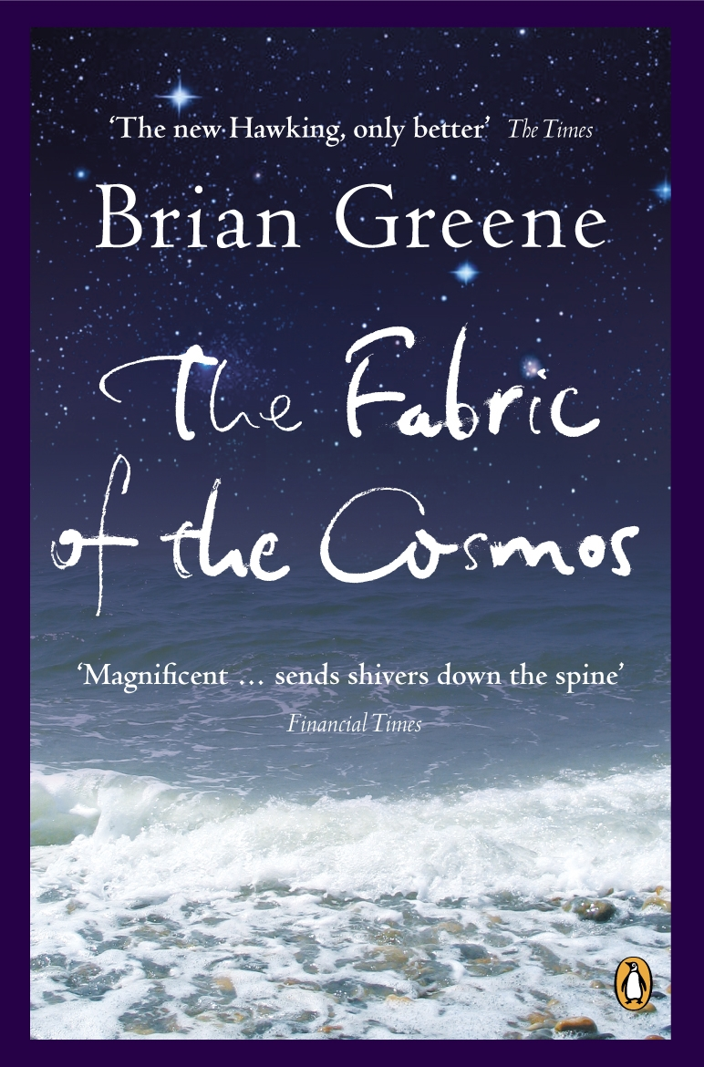 The Fabric of the Cosmos Space,  Time and the Texture of Reality