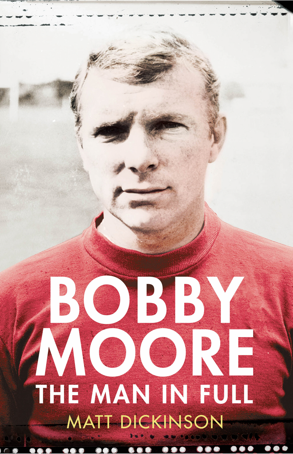 Bobby Moore The Man in Full