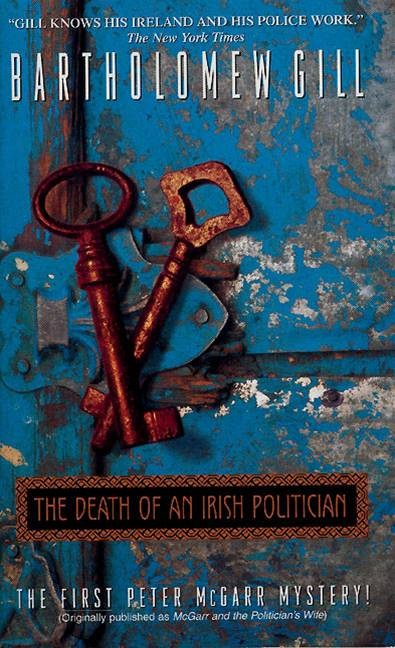 The Death of an Irish Politician By: Bartholomew Gill