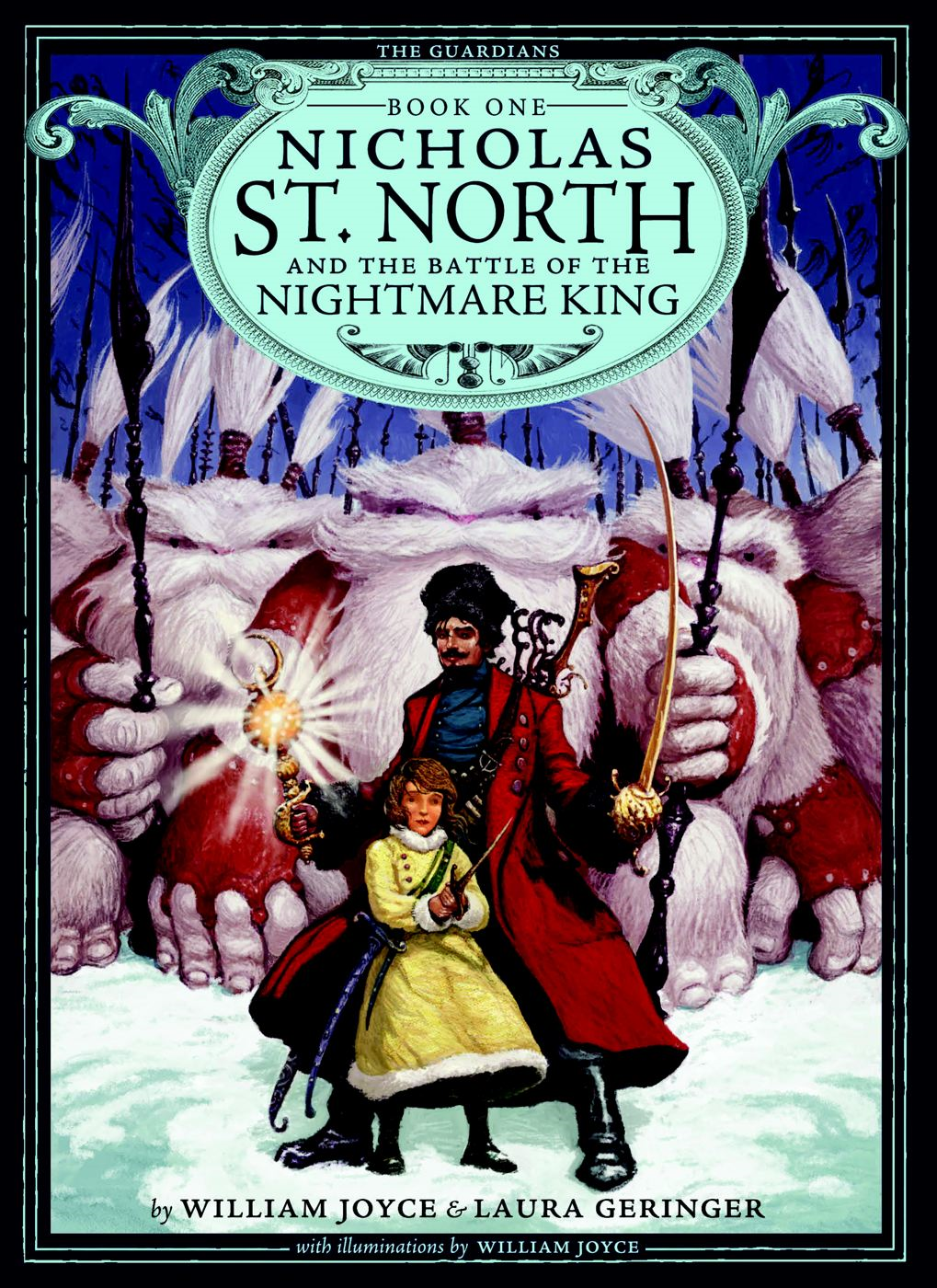 Nicholas St. North and the Battle of the Nightmare By: Laura Geringer,William Joyce
