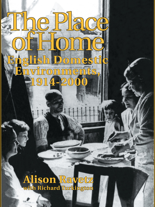 The Place of Home English domestic environments,  1914-2000