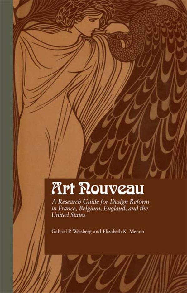 Art Nouveau A Research Guide for Design Reform in France,  Belgium,  England,  and the United States