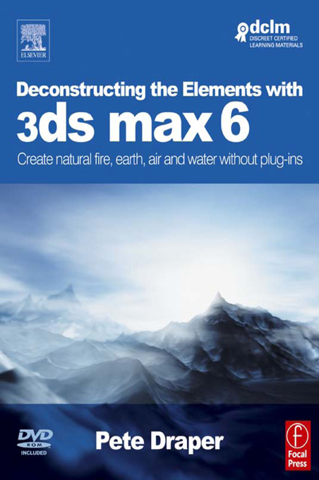 Deconstructing the Elements with 3ds max 6 Create natural fire,  earth,  air and water without plug-ins