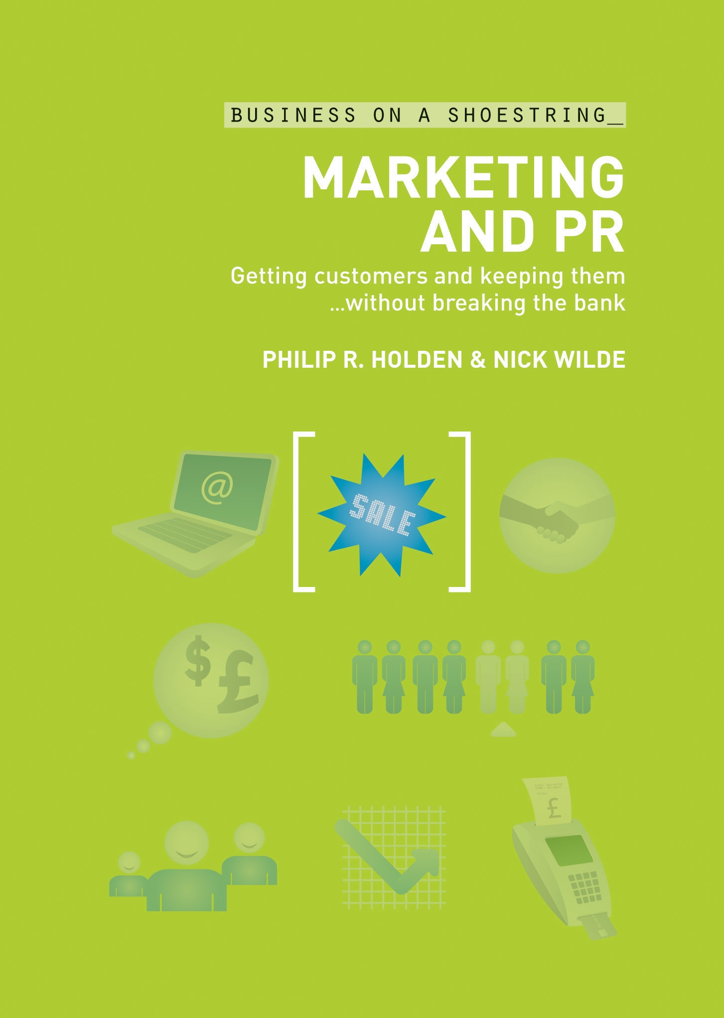 Marketing and PR Getting customers and keeping them...without breaking the bank