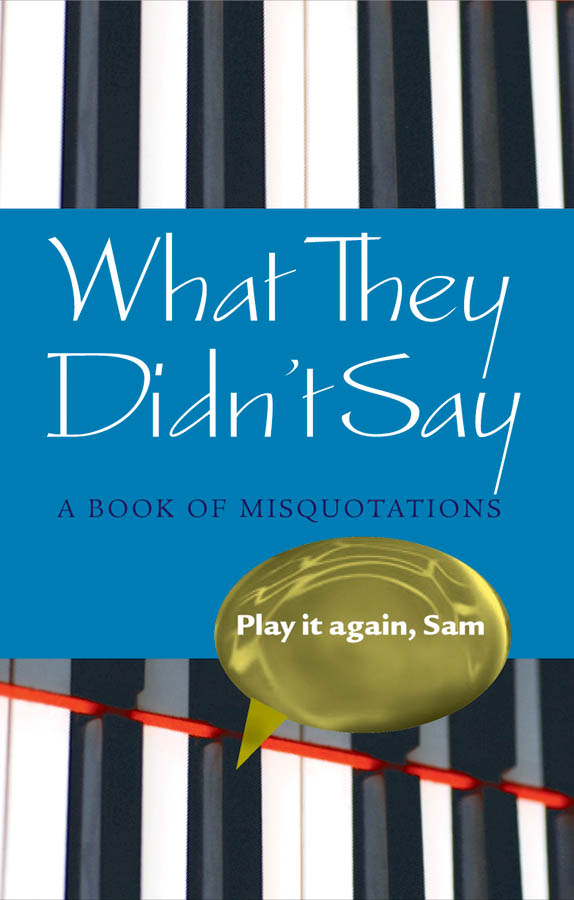 What They Didn't Say: A Book of Misquotations