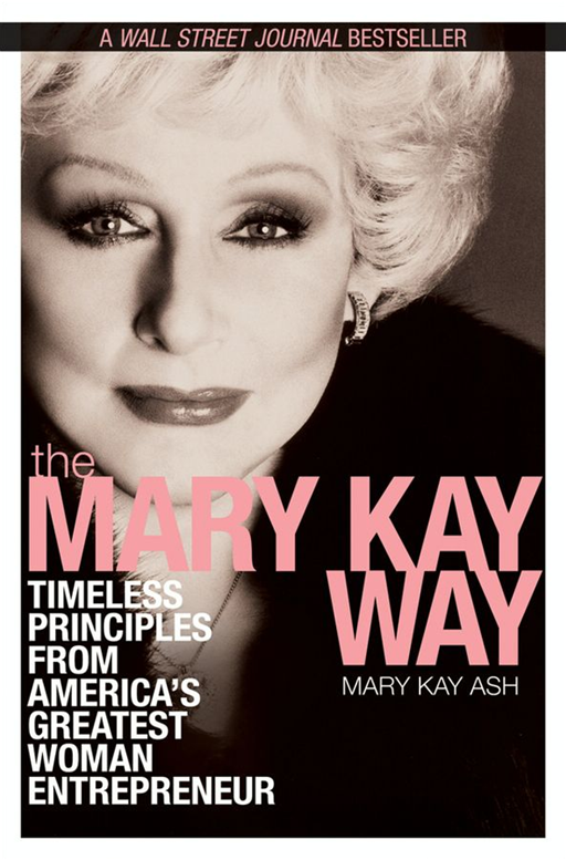 The Mary Kay Way By: Mary Kay Ash