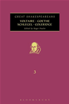 Voltaire, Goethe, Schlegel, Coleridge: Great Shakespeareans: Volume Iii