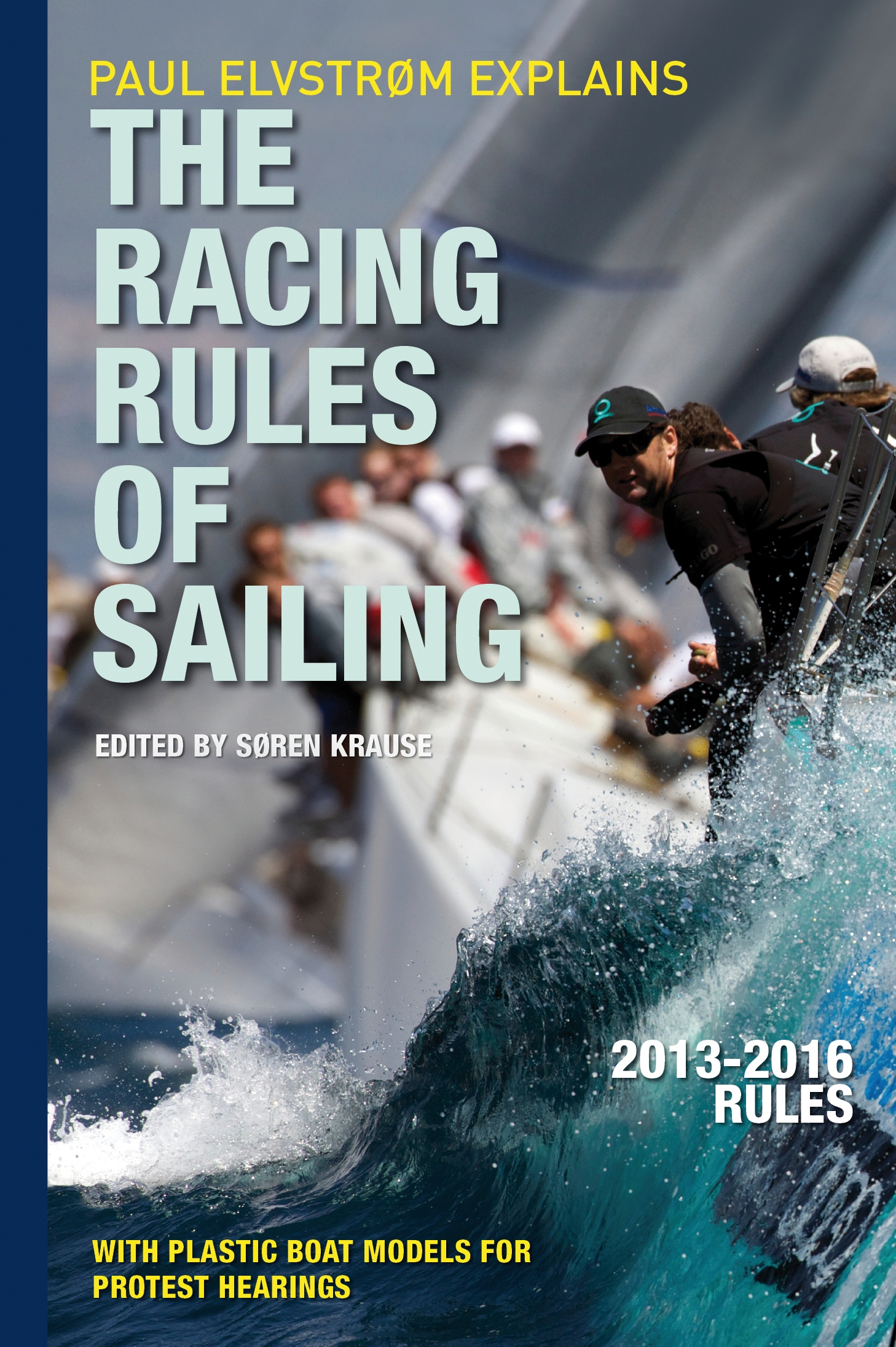 Paul Elvstrom Explains the Racing Rules of Sailing Complete 2013-2016 Rules