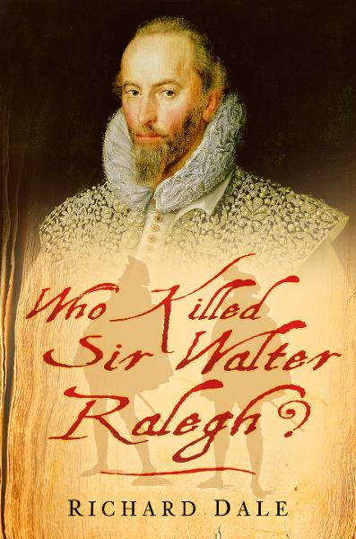 Who Killed Sir Walter Ralegh?