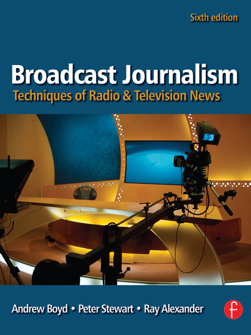 Broadcast Journalism Techniques of Radio and Television News