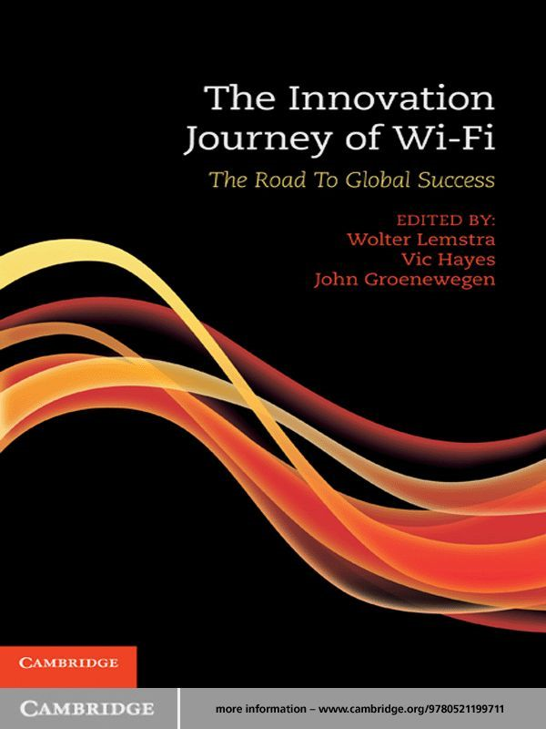The Innovation Journey of Wi-Fi The Road to Global Success