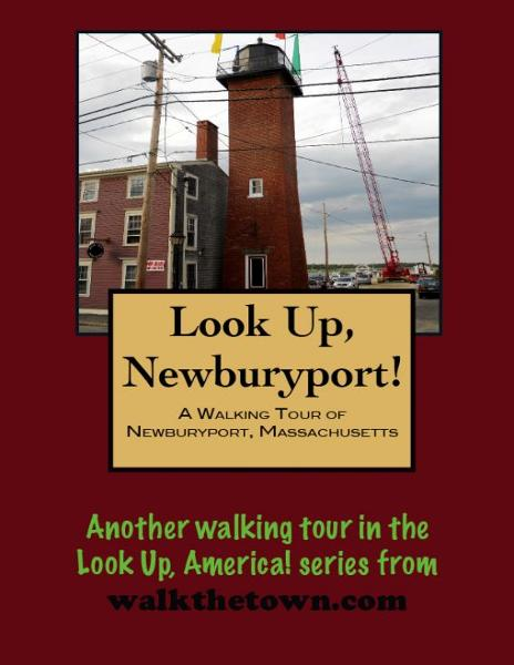 A Walking Tour of Newburyport, Massachusetts By: Doug Gelbert
