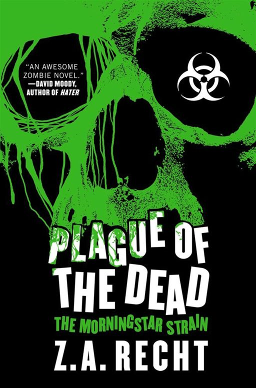 Plague of the Dead By: Z.A. Recht