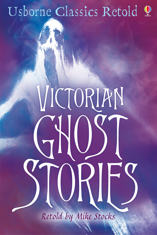 Victorian Ghost Stories: Usborne Classics Retold