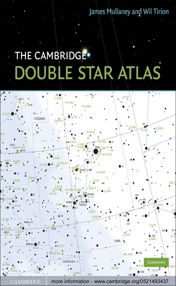 The Cambridge Double Star Atlas By: James Mullaney,Wil Tirion