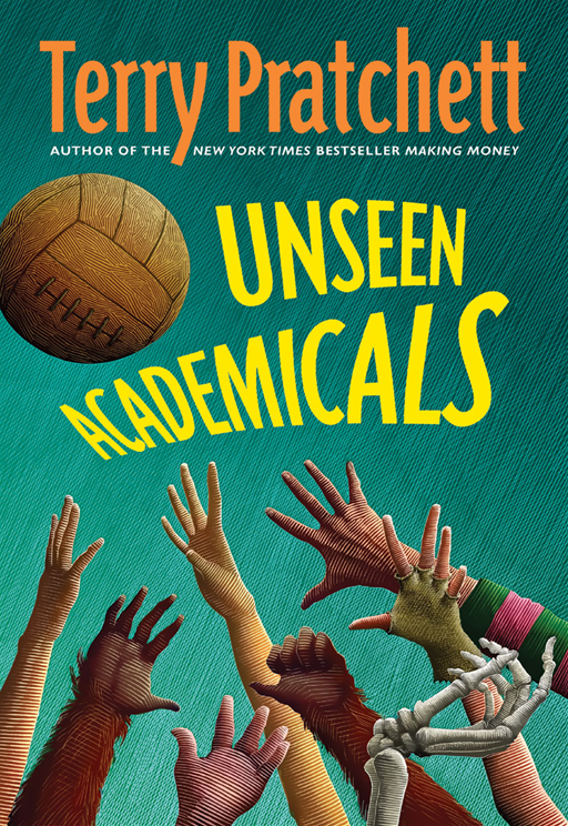 Unseen Academicals By: Terry Pratchett