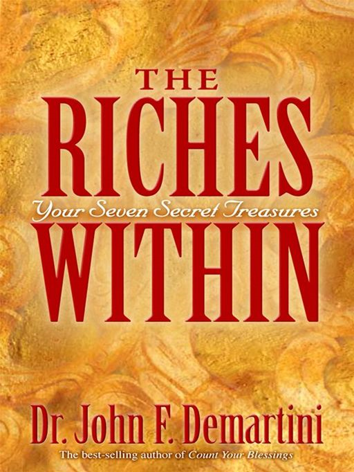 The Riches Within By: John Demartini