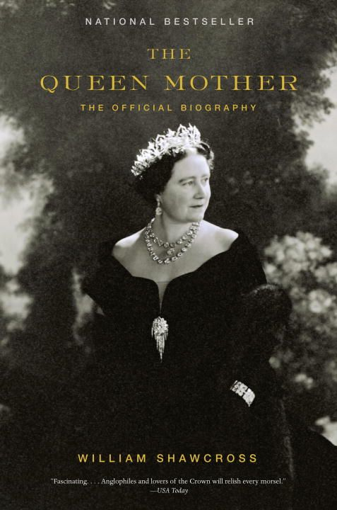 The Queen Mother By: William Shawcross