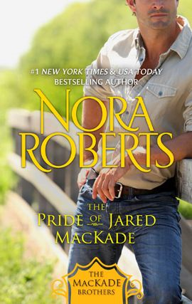 The Pride of Jared MacKade By: Nora Roberts
