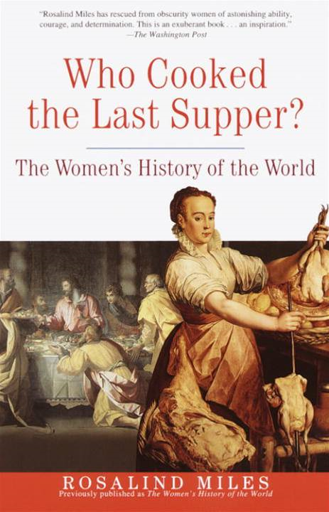 Who Cooked the Last Supper? By: Rosalind Miles