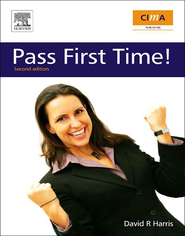 CIMA: Pass First Time! Pass First Time!