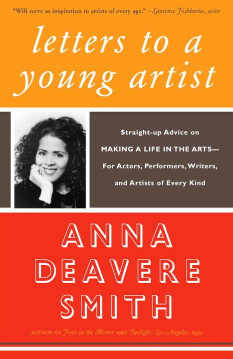 Letters to a Young Artist By: Anna Deavere Smith