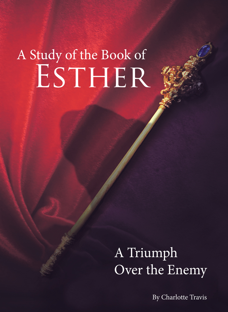 A Study of the Book of Esther By: Charlotte Travis