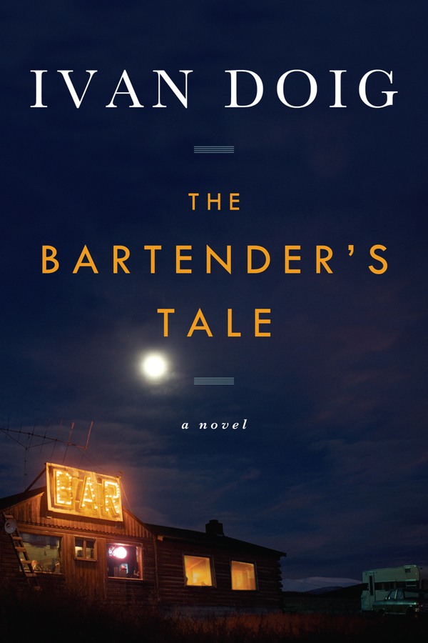 The Bartender's Tale By: Ivan Doig