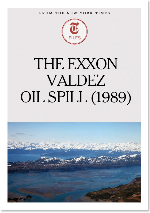 The Exxon Valdez Oil Spill (1989) By: The New York Times