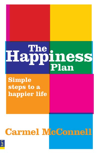 The Happiness Plan Simple steps to a happier life