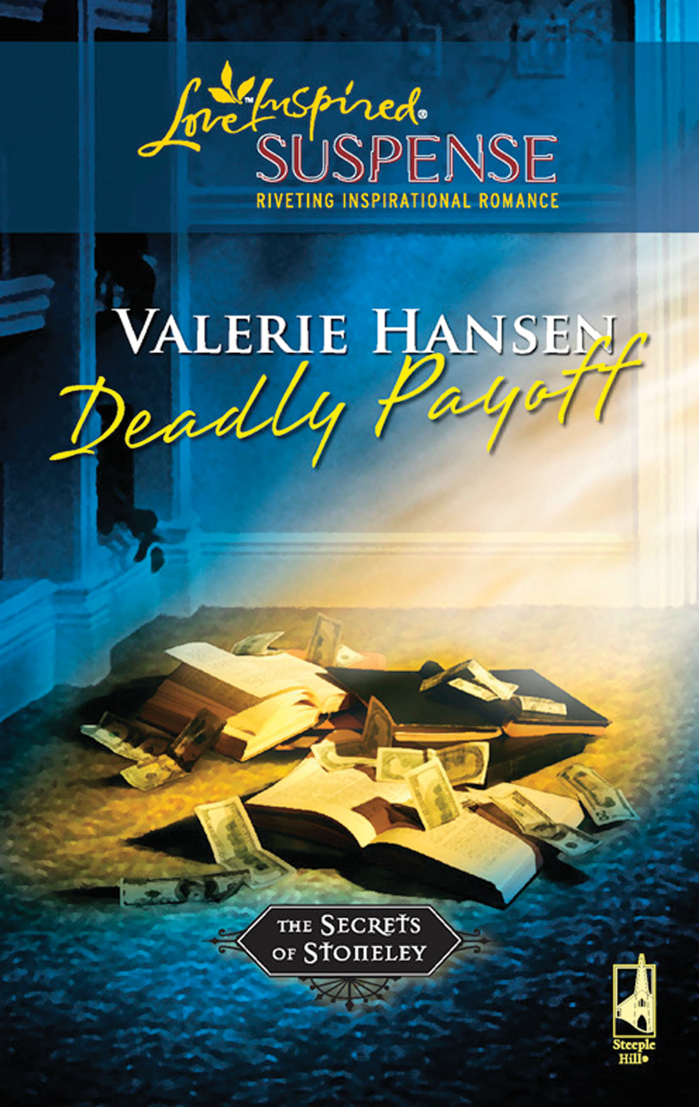 Deadly Payoff (Mills & Boon Love Inspired Suspense) (The Secrets of Stoneley - Book 6)