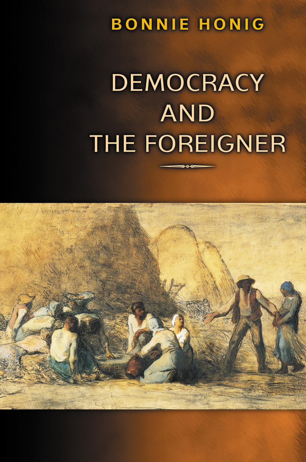Democracy and the Foreigner By: Bonnie Honig