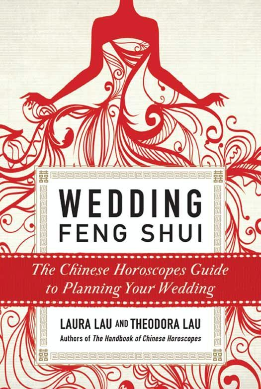 Wedding Feng Shui By: Laura Lau,Theodora Lau