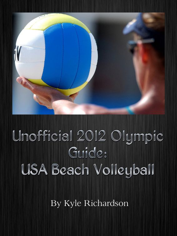 Unofficial 2012 Olympic Guides: USA Beach Volleyball